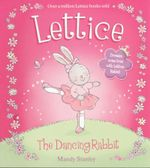 Lettice : The Dancing Rabbit - Mandy Stanley