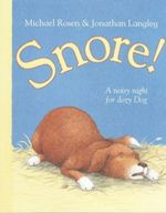 Snore : A Noisy Night For Dozy Dog - Michael Rosen