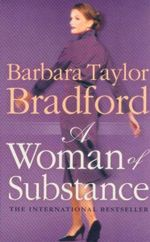 A Woman of Substance : Emma Harte : Book 1 - Barbara Taylor Bradford