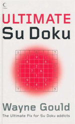 Ultimate Su Doku : The Ultimate Fix for Su Doku Addicts - Wayne Gould
