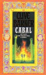 Cabal : At Last, the Night Has A Hero - Clive Barker