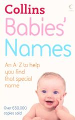 Babies Names : An A - Z to help you find that special name - Julia Cresswell