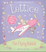 Lettice : The Flying Rabbit  - Mandy Stanley
