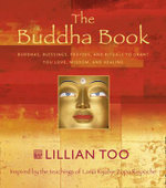 Buddha Book : Buddhas, Blessings, Prayers and Rituals to Grant You Love, Wisdom, and Healing - Lillian Too