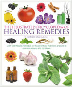 Healing Remedies : Over 1,000 Natural Remedies for the Prevention, Treatment, Prevention and Cure of Common Ailments and Conditions - C. Norman Shealy