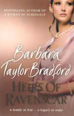Heirs of Ravenscar : A Family at War...A Legacy at Stake - Barbara Taylor Bradford