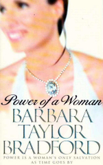 Power of a Woman : Power is a woman's only salvation as time goes by - Barbara Bradford Taylor