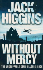 Without Mercy : A Sean Dillon Book - Jack Higgins