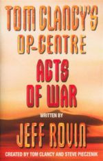 Tom Clancy's Op-Centre : Acts of War : Book 4 - Jeff Rovin