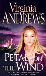 Petals In The Wind : The Dollanganger Series : Book 2 - Virginia Andrews