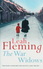 The War Widows : The War is Over But the Battle's Just Begun... - Leah Fleming