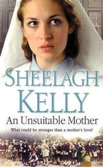An Unsuitable Mother - Sheelagh Kelly