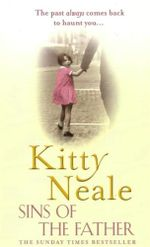 Sins of The Father : The Past Always Comes Back To Haunt You - Kitty Neale
