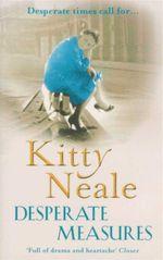 Desperate Measures - Kitty Neale