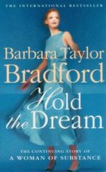 Hold the Dream  : Emma Harte : Book 2 - Barbara Taylor Bradford
