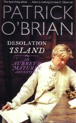 Desolation Island  : An Aubrey & Maturin Adventure : Book 5 - Patrick O'Brian