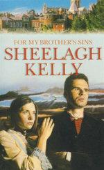For My Brother's Sins : Feeney Saga - Book 2 - Sheelagh Kelly