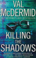 Killing the Shadows - Val McDermid