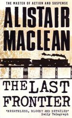 The Last Frontier - Alistair Maclean
