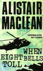 When Elight Bells Toll - Alistair Maclean