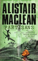 Partisans : The Master of Action and Suspense - Alistair Maclean