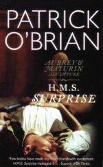 HMS Suprise : An Aubrey & Maturin Adventure : Book 3 - Patrick OBrian
