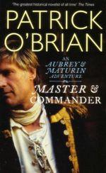 Master & Commander : An Aubrey & Maturin Adventure - Patrick OBrian