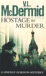 Hostage to Murder - Val McDermid
