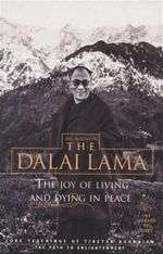 The Joy of Living and Dying in Peace : Core Teachings of Tibetan Buddhism - His Holiness The Dalai Lama