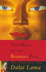 The Heart of the Buddha's Path - His Holiness The Dalai Lama