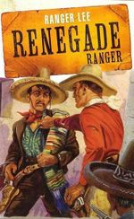 Renegade Ranger : Wild West Club Series - Ranger Lee