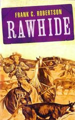 Rawhide : Wild West Club Series - Frank C. Robertson