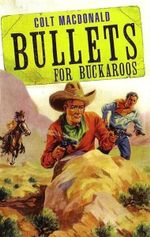 Bullets for Buckaroos : Wild West Club Series - Colt MacDonald