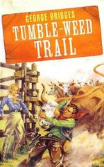 Tumble Weed Trail : Wild West Club Series - George Bridges
