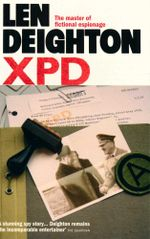 XPD : The master of fictional espionage - Len Deighton