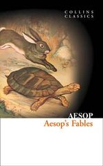 Aesop's Fables : Collins Classics - Aesop