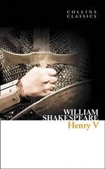 Henry V : Collins Classics - William Shakespeare
