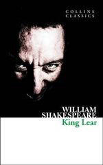 King Lear : Collins Classics - William Shakespeare