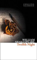 Twelfth Night : Collins Classics - William Shakespeare