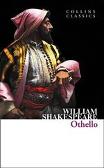 Othello : Collins Classics - William Shakespeare