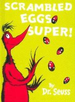 Scrambled Eggs Super! : Dr Seuss Mini  - Dr. Seuss