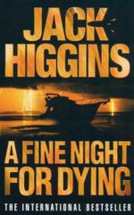 Fine Night For Dying : The International Bestseller - Jack Higgins
