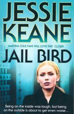 Jail Bird : Being on the inside Was tough, but being on the outside is about to get even worse... - Jessie Keane
