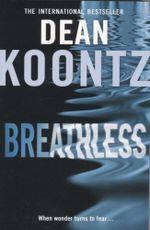 Breathless : When Wonder Turns to Fear... - Dean Koontz