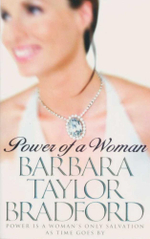 Power of a Woman : Power is a Woman's Only Salvation as Time Goes By - Barbara Taylor Bradford