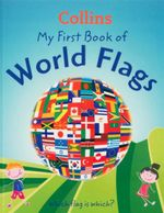 My First Book of World Flags : Which Flag is Which?