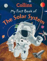 My First Book of the Solar System : What's Up There?