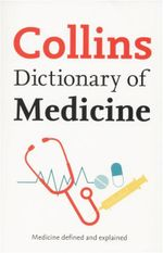 Collins Dictionary of Medicine : Medicine Defined and Explained - Robert M. Youngson