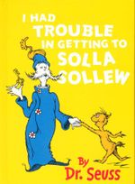 I Had Trouble in Getting to Solla Sollew : Dr Seuss Mini - Dr. Seuss