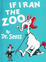 If I ran the Zoo : Dr Seuss Mini - Dr Seuss